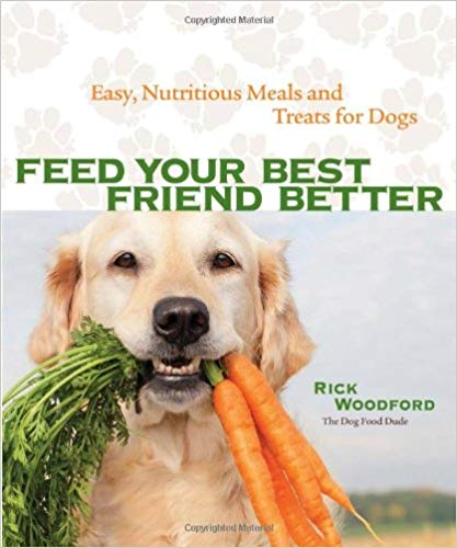 book cover for Feed Your Best Friend Better by Rick Woodford